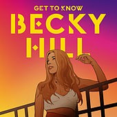 Get To Know von Becky Hill
