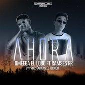 Ahora by Omega El Lobo