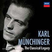 Karl Munchinger - The Classical Legacy de Karl Munchinger