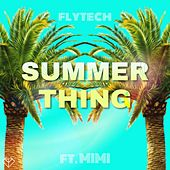 Summer Thing (feat. Mimi) by FlyTech