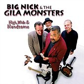 High, Wide & Handsome by Big Nick
