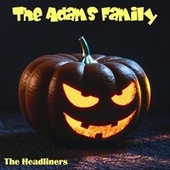 The Adams Family de The Headliners