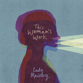 This Woman's Work by Lady Maisery