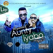 Aunty Iyabo (feat. May D) di Kayswitch