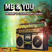 Me & You (feat. Kerry Starr) - Single de Anthony B