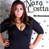 Só Sucessos von Nara Costa