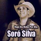 Hoje Eu Bebo por Ela von Soró Silva