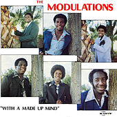 With A Made Up Mind von The Modulations