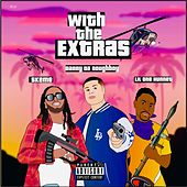 With The Extras by Danny da Doughboy