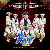 Cronicas de Mi Vida de La Fuerza Musical de México