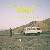 We're Just Kids by Call Me Karizma