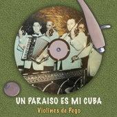 Un paraiso es mi Cuba de Violines De Pego