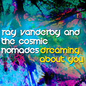 Dreamin' About You by Ray Vanderby