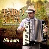 Foi Assim de Tairo Silva