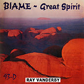 Blame The Great Spirit by Ray Vanderby