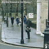 Are You Scared to Get Happy? de Various Artists