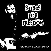 Songs for Freedom by Graham Brown Band