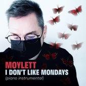 I Don't like Mondays (Piano Instrumental) by Moylett