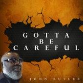 Gotta Be Careful by John Butler Trio