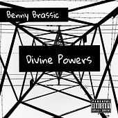 Divine Powers by Benny Brassic