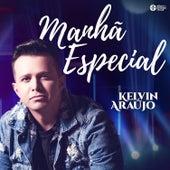 Manhã Especial de Kelvin Araújo