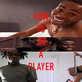 How To Be A Player von ATM RichBaby