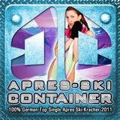 Apres-Ski Container - 100% German Top Single Apres-Ski-Kracher 2011 von Various Artists