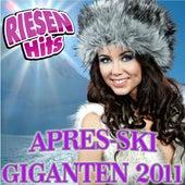RIESEN HITS - Apres-Ski Giganten 2011 von Various Artists