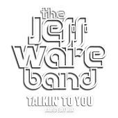 Talkin' to You di Jeff Ware Band