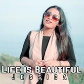 Life Is Beautiful von Jessica