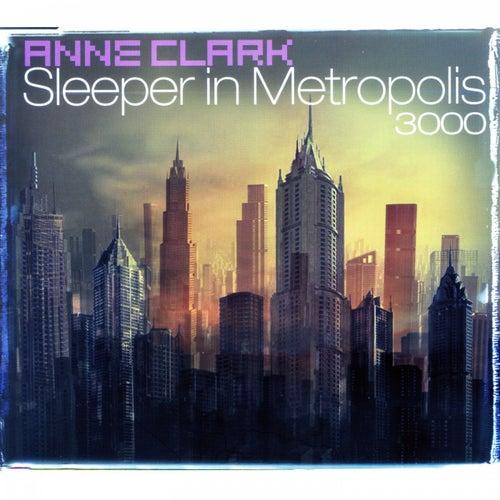 Sleeper In Metropolis 3000 by Anne Clark