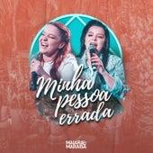 Minha Pessoa Errada (Um Pelo Outro) [Ao Vivo] von Maiara & Maraisa