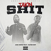 Takin Shit by AOB Chris