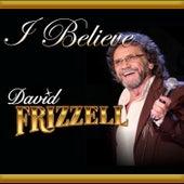 I Believe by David Frizzell