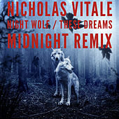 Night Wolf / These Dreams (Midnight Remix) von Nicholas Vitale