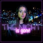 Until the Night Is Gone di Sofia Aldana