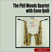 Phil Talks with Quill (Album of 1957) by Phil Woods