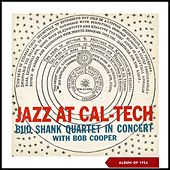 Jazz at Cal-Tech (Album of 1956) by Bud Shank
