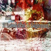 56 Enchanted Path to Enlightenment by Lounge relax