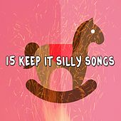 15 Keep It Silly Songs by Canciones Infantiles