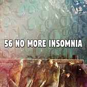 56 No More Insomnia von Best Relaxing SPA Music