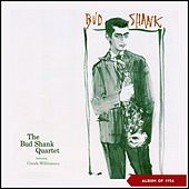 The Bud Shank Quartet (Album of 1956) by Bud Shank