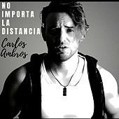 No Importa la Distancia by Carlos Ambros