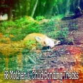68 Mother & Child Bonding Tracks by Deep Sleep Music Academy