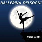 Ballerina dei sogni di Paolo Conti