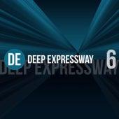 Deep Expressway, Vol. 6 by Various Artists