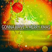 Gonna Have a Merry Xmas de Various Artists