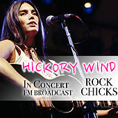 Hickory Wind In Concert Rock Chicks FM Broadcast de Various Artists