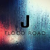 Flood Road by J.