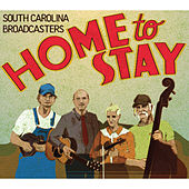 Home to Stay de The South Carolina Broadcasters
